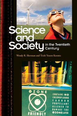 Science and Society in the Twentieth Century