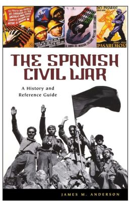 Spanish Civil War: A History and Reference Guide
