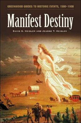 Manifest Destiny (Greenwood Guides to Historic Events, 1500-1900)