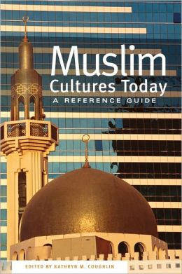 Muslim Cultures Today: A Reference Guide