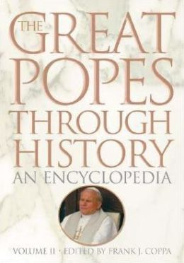 Great Popes Through History: An Encyclopedia