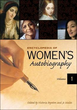 Encyclopedia of Women's Autobiography [Two Volumes] [2 volumes]