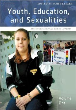 Youth, Education, and Sexualities [Two Volumes] [2 volumes]: An International Encyclopedia