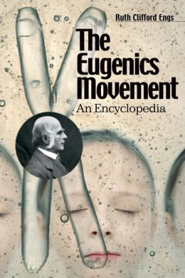 The Eugenics Movement: An Encyclopedia