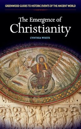 The Emergence of Christianity