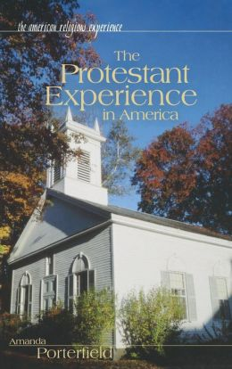 The Protestant Experience in America