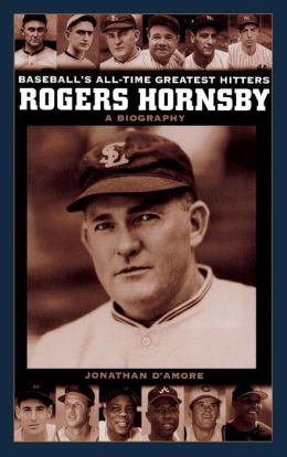 Rogers Hornsby (Baseball's All-Time Greatest Hitters)