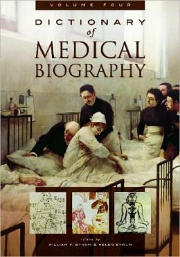 Dictionary of Medical Biography, Volume Four