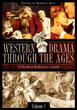 Western Drama Through the Ages: A Student Reference Guide