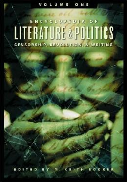 Encyclopedia of Literature and Politics: Censorship, Revolution, and Writing: Volume 1: A-G
