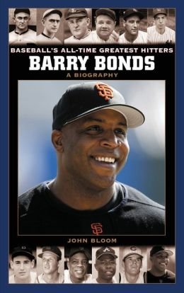 Barry Bonds: A Biography (Baseball's All-Time Greatest Hitters Series)