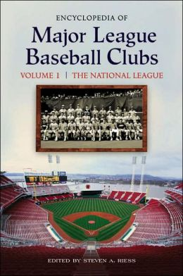 Encyclopedia of Major League Baseball Clubs [2 volumes]: [Two Volumes] Steven Riess