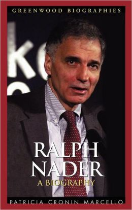 Ralph Nader: A Biography (Greenwood Biographies Series)