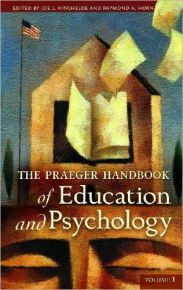 The Praeger Handbook of Education and Psychology: Volume 1