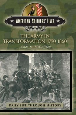 The Army in Transformation, 1790-1860