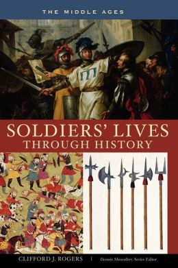 Soldiers' Lives Through History - The Middle Ages