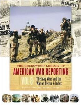 The Greenwood Library of American War Reporting [8 volumes]: [Eight Volumes]