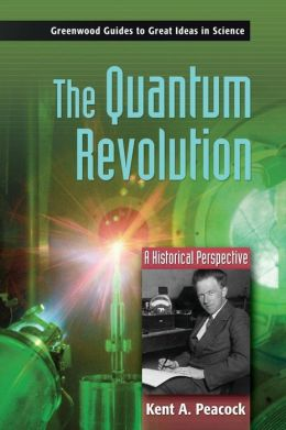 The Quantum Revolution: A Historical Perspective