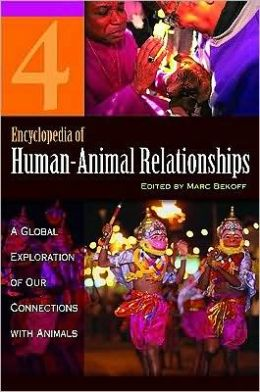 Encyclopedia of Human-Animal Relationships: A Global Exploration of Our Connections with Animals