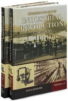 Encyclopedia of the Age of the Industrial Revolution, 1700-1920 [Two Volumes] [2 volumes]