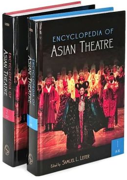 Encyclopedia of Asian Theatre [Two Volumes] [2 volumes]