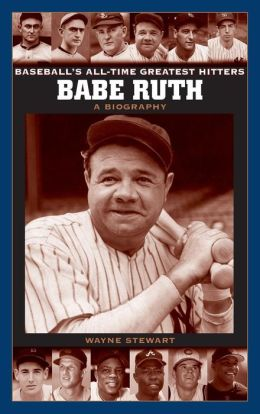 Babe Ruth: A Biography