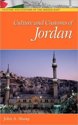 Culture and Customs of Jordan (Culture and Customs of the Middle East Series)
