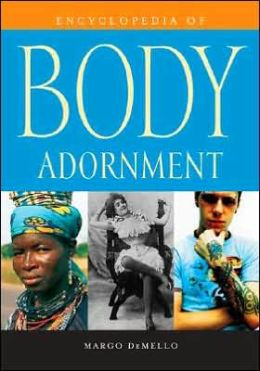 Encyclopedia of Body Adornment