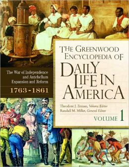 The Greenwood Encyclopedia of Daily Life in America, Volume 1