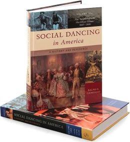 Social Dancing in America [Two Volumes] [2 volumes]: A History and Reference