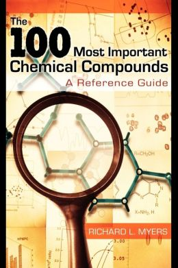 100 Most Important Chemical Compounds: A Reference Guide