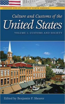 Culture and Customs of the United States [Two Volumes] [2 volumes]