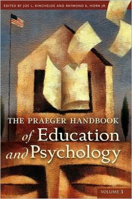 The Praeger Handbook of Education and Psychology: Volume 3