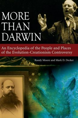 More than Darwin: An Encyclopedia of the People and Places of the Evolution-Creationism Controversy