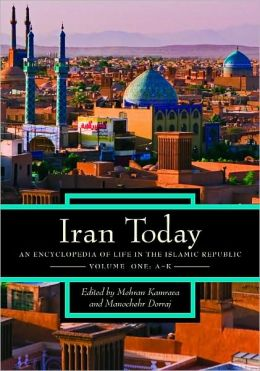 Iran Today: An Encyclopedia of Life in the Islamic Republic