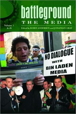 Battleground: the Media: Volume 1: A-N