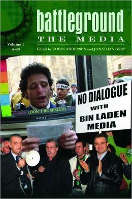 Battleground: the Media: Volume 1: A-N