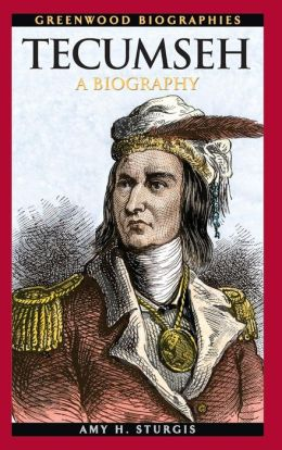 Tecumseh: A Biography (Greenwood Biographies Series)