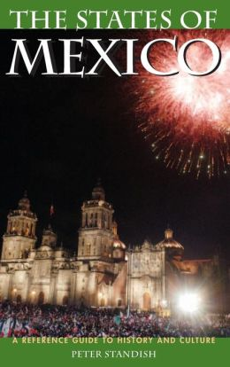 The States of Mexico: A Reference Guide to History and Culture