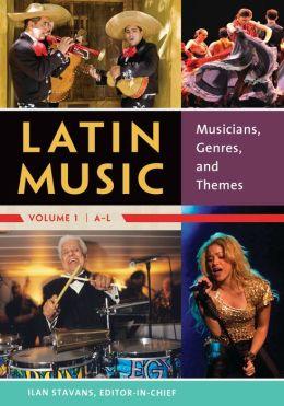 The Encyclopedia of Latin Music [4 volumes]: [Four Volumes]