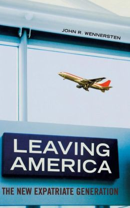 Leaving America: The New Expatriate Generation