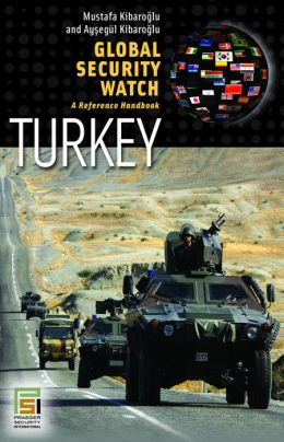 Global Security Watch - Turkey: A Reference Handbook