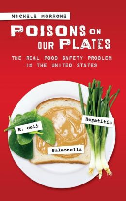 Poisons on Our Plates: The Real Food Safety Problem in the United States