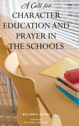 A Call for Character Education and Prayer in the Schools