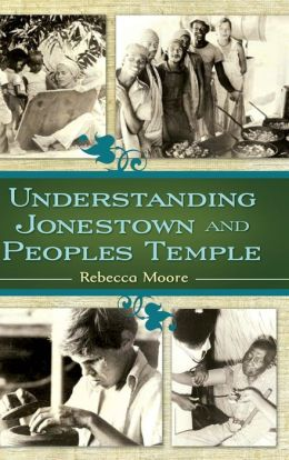 Understanding Jonestown and Peoples Temple