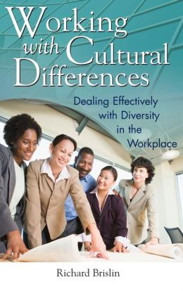 Working with Cultural Differences: Dealing Effectively with Diversity in the Workplace