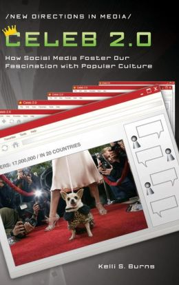 Celeb 2.0: How Social Media Foster Our Fascination with Popular Culture