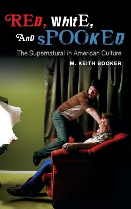 Red, White, and Spooked: The Supernatural in American Culture
