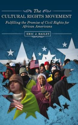 The Cultural Rights Movement: Fulfilling the Promise of Civil Rights for African Americans