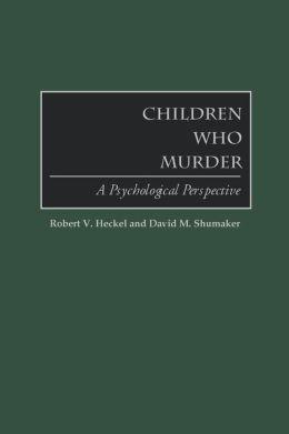 Children Who Murder
